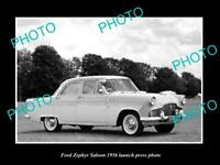 OLD LARGE HISTORIC PHOTO OF FORD ZEPHYR SALOON 1956 LAUNCH PRESS PHOTO