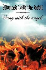 NEW Danced with the Devil Sang with the Angels by Bill Breig