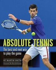 Absolute Tennis: The Best and Next Way to Play the Game (Paperback or Softback)