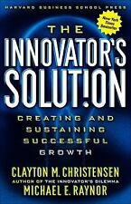 The Innovator's Solution : Creating and Sustaining Successful Growth by Clayton…