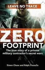 Zero Footprint: The true story of a private military contractor's secret wars in