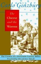 The Cheese and the Worms : The Cosmos of a Sixteenth-Century Miller by Carlo Gin