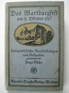 Das Wartburgfest - 18. Oktober 1817 - Hugo Kühn - Duncker Verlag - 1913