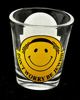 Alcohol shot glass Dont Worry Be Jewish.