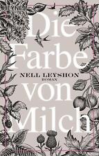 Die Farbe von Milch Roman Nell Leyshon Taschenbuch Deutsch 2019