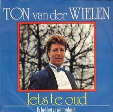 """TON VAN DER WIELEN – Iets Te Oud (1987 VINYL SINGLE 7"""" HOLLAND)"""