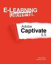 E-Learning Uncovered: Adobe Captivate 5.5, Pinder, Desiree, Elkins, Diane, Good