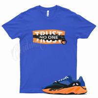 Royal TRUST T Shirt for Yeezy 700 Bright Blue Orange 350 380 500 Sun Cream