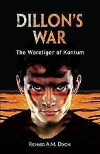 NEW Dillon's War - The Weretiger of Kontum by Richard A. M. Dixon