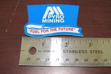 "Pyro Mining ""Fuel for the Future""-Vintage Mining hat sticker"