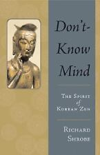Don't-Know Mind: The Spirit of Korean Zen, , Shrobe, Richard, Good, 2004-05-11,