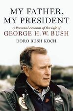 My Father, My President: A Personal Account of the Life of George H. W-ExLibrary