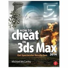 How to Cheat in 3ds Max 2014: Get Spectacular Results Fast by Michael McCarthy