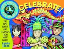 Kids Around the World Celebrate!: The Best Feasts and Festivals from-ExLibrary