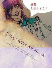 Crazy Kana Notebook: Japanese Practice Paper for Hiragana, Katakana and Kanji