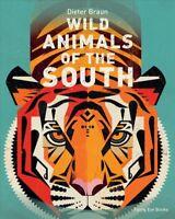 Wild Animals of the South, Hardcover by Braun, Dieter; Calleja, Jen (TRN), Br...