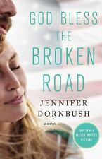 God Bless the Broken Road: A Novel by Dornbush, Jennifer