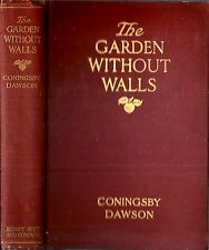 1913 GARDEN WITHOUT WALLS BY CONINGSBY DAWSON