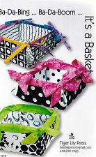 PATTERN - Ba-Da-Bing .. It's A Basket - fun & handy PATTERN - Tiger Lily Press