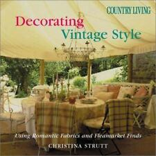 Country Living Decorating Vintage Style: Using Romantic Fabrics and Fl-ExLibrary