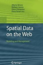 Spatial Data on the Web : Modeling and Management (2010, Paperback)