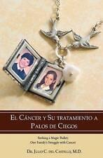 NEW El Cancer Y Su Tratamiento A Palos De Ciegos (Spanish and English Edition)