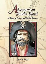 Adventures on Amelia Island : A Pirate, a Princess, and Buried Treasure by...