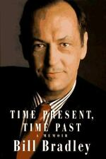 Time Present, Time Past: A Memoir by Bill Bradley (Signed Hardcover)