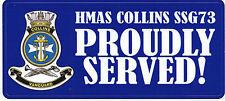 HMAS COLLINS SSG 73 PROUDLY SERVED LAMINATED VINYL STICKER 80MM X 180MM
