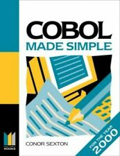 COBOL Made Simple: (Programming for the year 2000 ... by Sexton, Conor Paperback