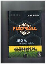 Die Wilden Fussballkerle 09: Joschka, die siebte Kavallerie von Joachim Masannek