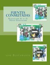 Fuentes Conmutadas : Reparacion de Tv de Nueva Generacion: By Bustamante, jos...