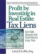 Profit by Investing in Real Estate Tax Liens : Earn Safe, Secured, and Fixed...