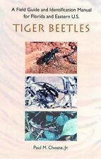 A Field Guide and Identification Manual for Florida and Eastern U.S. Tiger Beetl