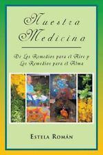 Nuestra Medicina: de Los Remedios Para El Aire y Los Remedios Para El Alma (Pape