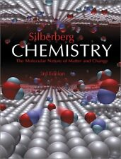 Chemistry: The Molecular Nature of Matter and Change by Martin Silberberg