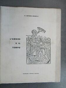 L' AMORE E IL TEMPO - G. ANTONIO BRUNELLI - PELORITANO EDITRICE MESSINA 1964