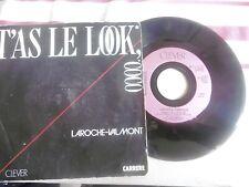 "DISQUE 45T-LAROCHE VALMONT-T'AS LE LOOK COCO"""