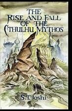 NEW The Rise and Fall of the Cthulhu Mythos by S. T. Joshi