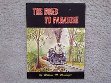 THE ROAD TO PARADISE -- THE STRASBURG RAILROAD -- WILLIAM MOEDINGER -- 1971