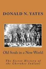 Old Souls in a New World: The Secret History of the Cherokee Indians (Paperback