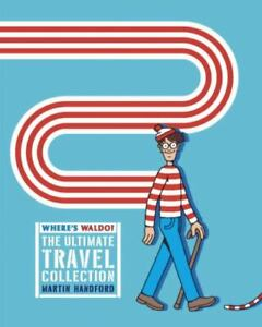 Where's Waldo? the Ultimate Travel Collection by Martin Handford