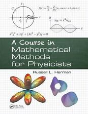 A Course in Mathematical Methods for Physicists by Russell L. Herman (2013,...