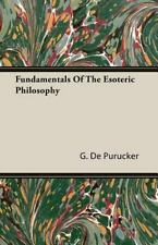Fundamentals of the Esoteric Philosophy by G. De Purucker (2007, Paperback)