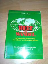 Welt im Wandel - ein Informations-u.Arbeitsheft für die Sekundarstufe II