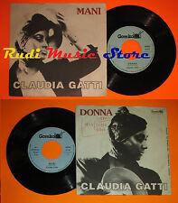 LP 45 7'' CLAUDIA GATTI Donna Mani 1985 italy GOMITOLO AUT GOM 203 cd mc dvd
