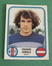 N°69 FREDERIC DOBRAJE BREST STADE BRESTOIS SB PANINI FOOTBALL 83 1982-1983
