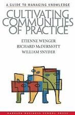 Cultivating Communities of Practice: A Guide to Managing Knowledge: By Wenger...