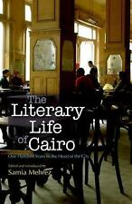 The Literary Life of Cairo: One Hundred Years in the Heart of the City-ExLibrary