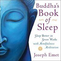 Buddha's Book of Sleep: Sleep Better in Seven Weeks with Mindfulness Meditation,